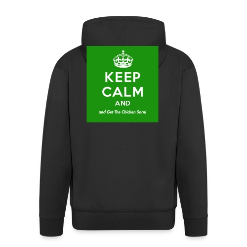 Keep Calm and Get The Chicken Sarni - Green - Men's Premium Hooded Jacket