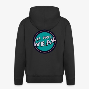 I'm Not Weak - Men's Premium Hooded Jacket