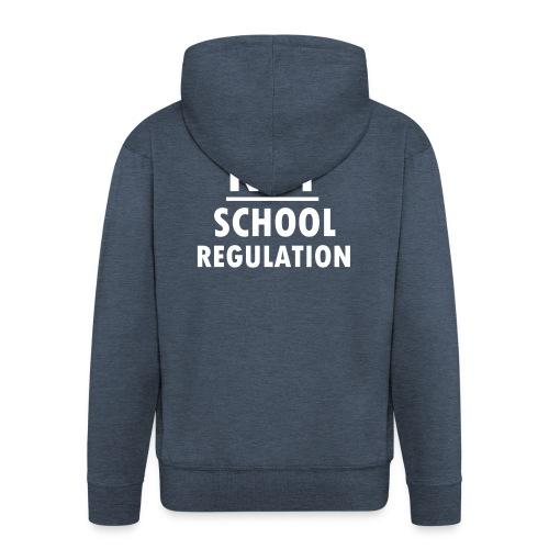 Not School Regulation - Men's Premium Hooded Jacket