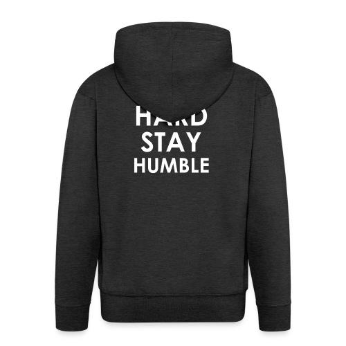 WORK HARD STAY HUMBLE - Männer Premium Kapuzenjacke