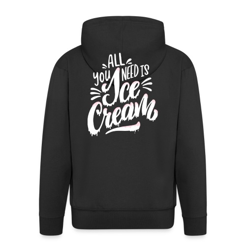 All you need is Ice Cream - Männer Premium Kapuzenjacke