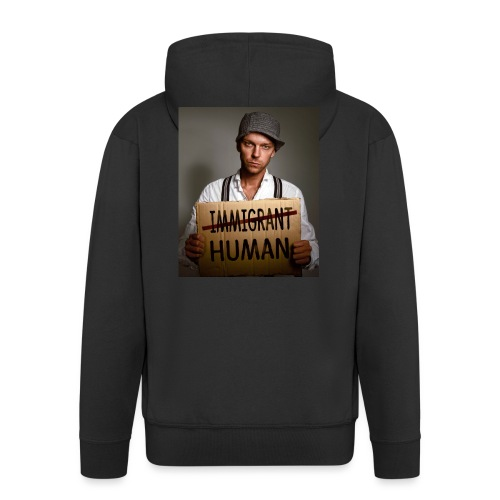 Immigrants are human - Men's Premium Hooded Jacket