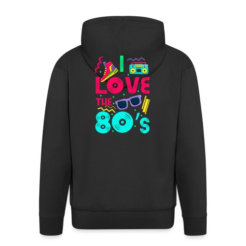 I love the 80s - cool and crazy - Männer Premium Kapuzenjacke