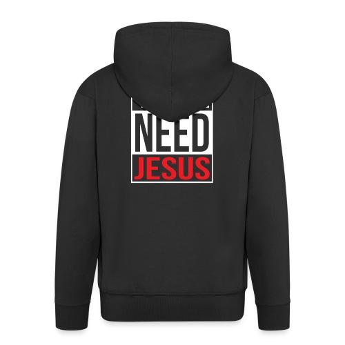 Y'all need Jesus - christian faith - Männer Premium Kapuzenjacke