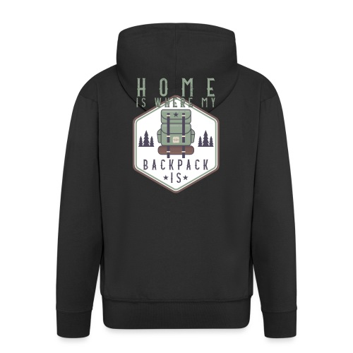 Home Is Where My Backpack Is - Männer Premium Kapuzenjacke