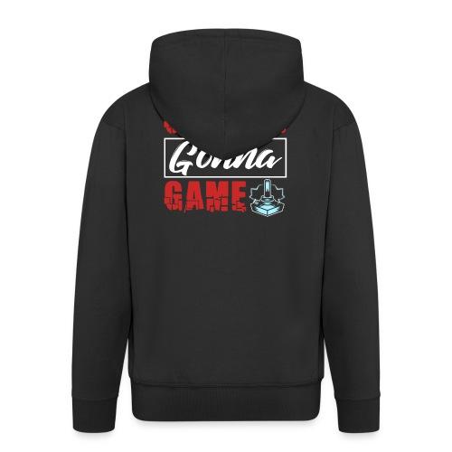 Gamers Gonna Game - Männer Premium Kapuzenjacke