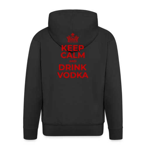 Keep calm and drink vodka (Rot) - Männer Premium Kapuzenjacke
