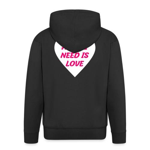 All we need is Love - Männer Premium Kapuzenjacke