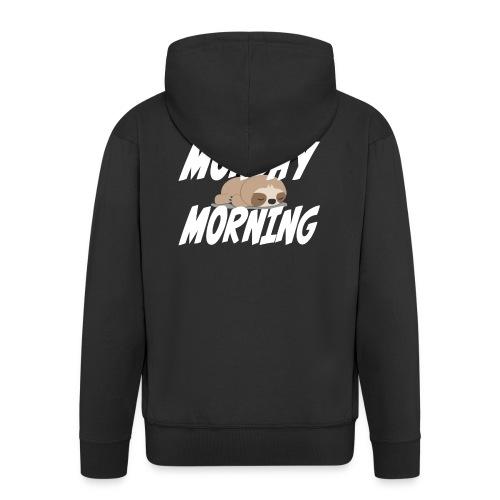 Montag Morgen Müdigkeit Wochenende ist vorbei - Männer Premium Kapuzenjacke