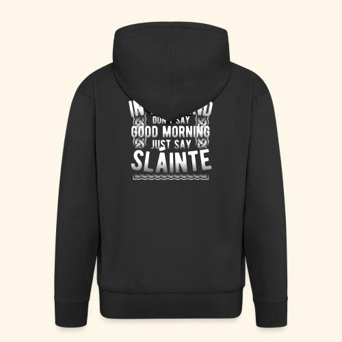 Ireland Shirt Sláinte - Männer Premium Kapuzenjacke