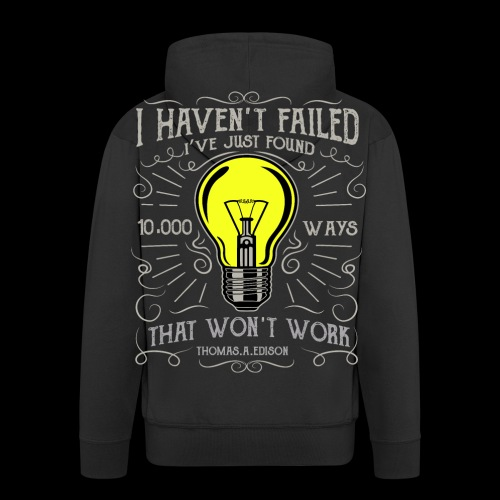I haven't failed - Männer Premium Kapuzenjacke