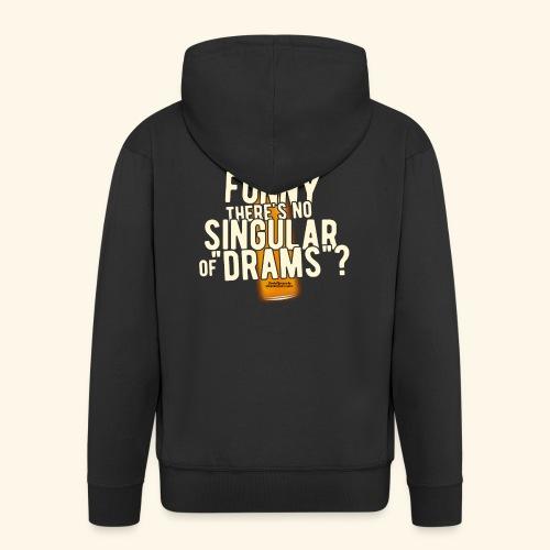Whisky T Shirt Design Singular of Drams - Männer Premium Kapuzenjacke