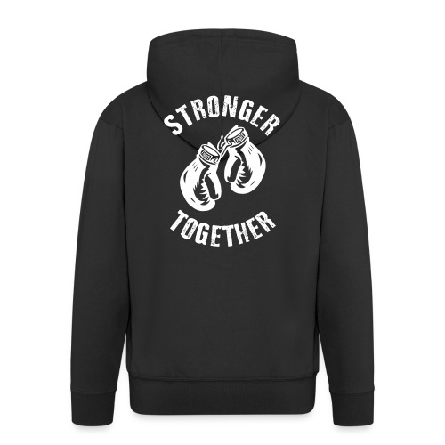 Stronger Together - Männer Premium Kapuzenjacke