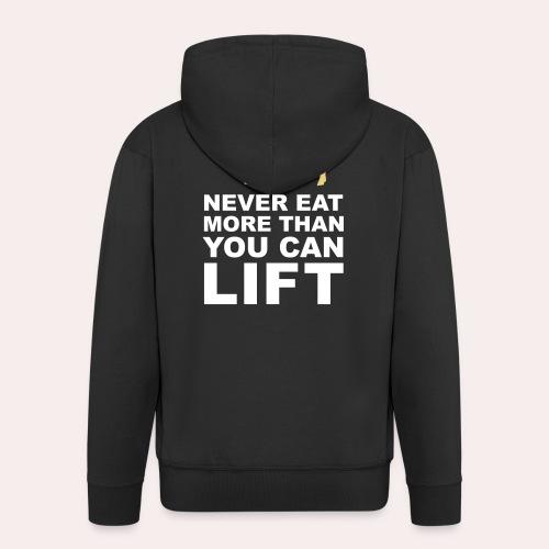 Nunca comas más de lo que puedas levantar - Chaqueta con capucha premium hombre