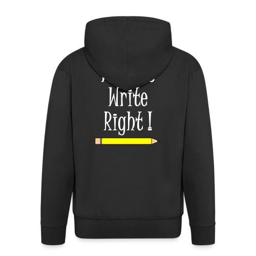 Writers Write Right White Text - Men's Premium Hooded Jacket