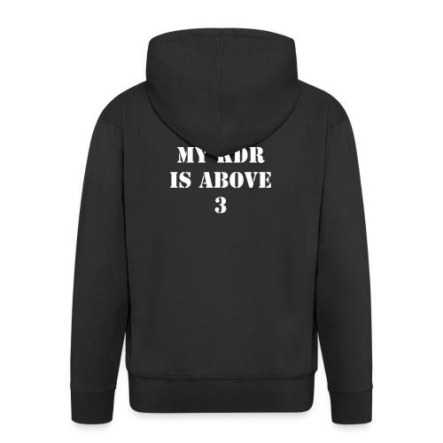 Trust me, My KDR is above 3 - Men's Premium Hooded Jacket