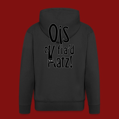 Ois fia´d Katz - Männer Premium Kapuzenjacke