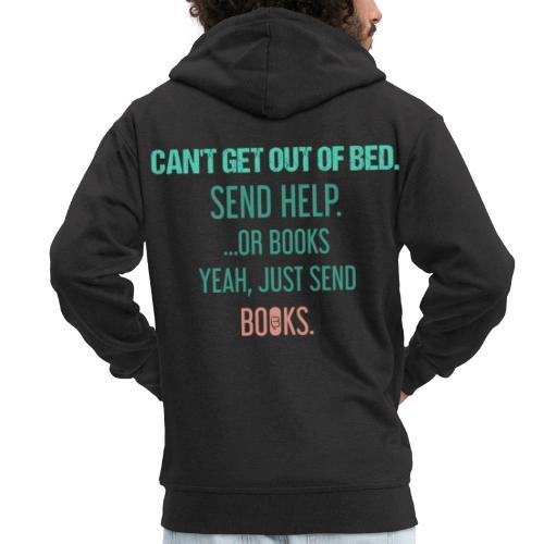 0279 Send help or books! Yeah, send books - Men's Premium Hooded Jacket