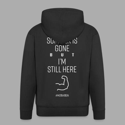 SUMMER IS GONE but I'M STILL HERE - Men's Premium Hooded Jacket