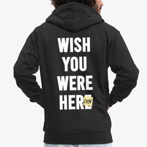 Wish You Were Here - Männer Premium Kapuzenjacke