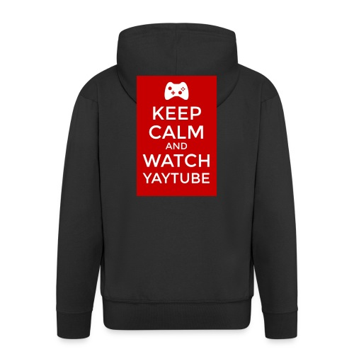 Keep Calm and Watch YayTube - Men's Premium Hooded Jacket