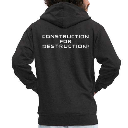 White Negant logo + CONSTRUCTION FOR DESTRUCTION! - Herre premium hættejakke