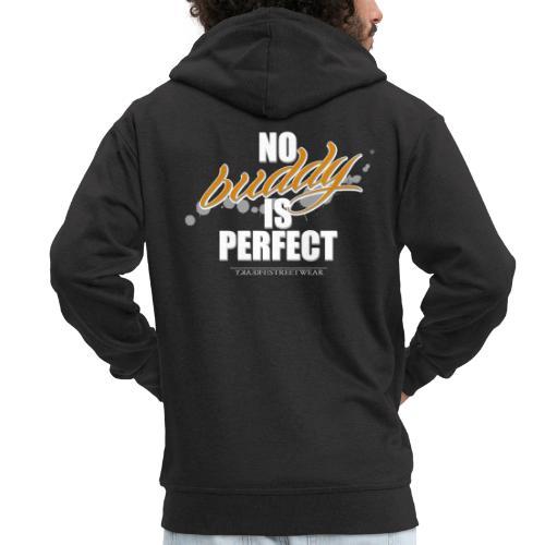 no buddy is perfect - Männer Premium Kapuzenjacke