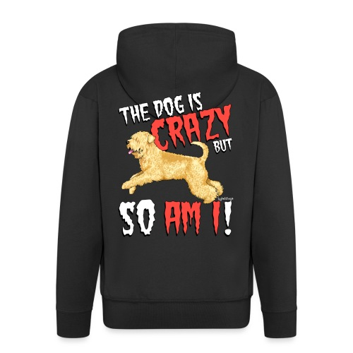 Wheaten Terrier Crazy - Men's Premium Hooded Jacket