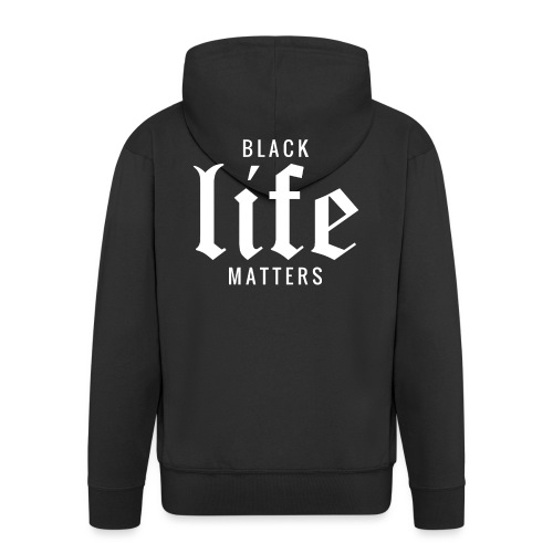 BLACK LIFE MATTERS - Männer Premium Kapuzenjacke