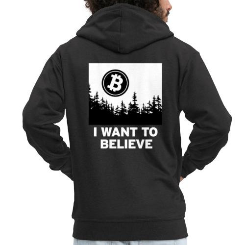 I Want to Believe ... - Bitcoin Shirt Design - Men's Premium Hooded Jacket