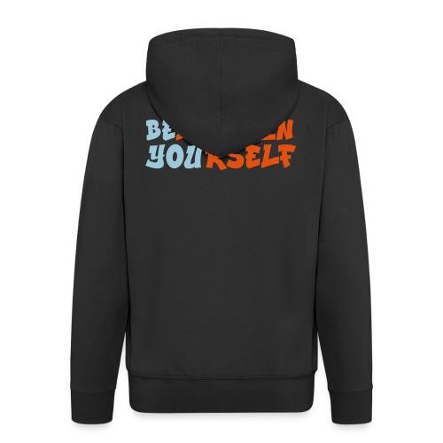 Believe in yourself - Mannenjack Premium met capuchon