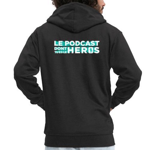 Le podcast dont tu es le héros - Veste à capuche Premium Homme