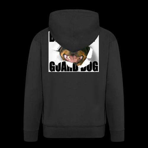beware of guard dog - Men's Premium Hooded Jacket