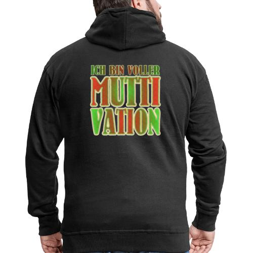 Ich bin voller Muttivation - Mama ist die BESTE - Männer Premium Kapuzenjacke