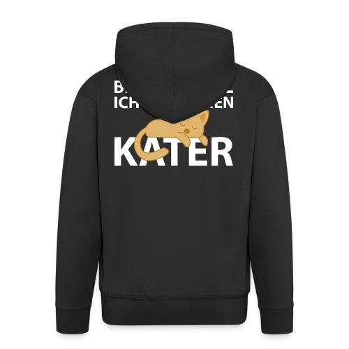 Sei Still Hab Kater Morgen Ruhe Katze - Männer Premium Kapuzenjacke