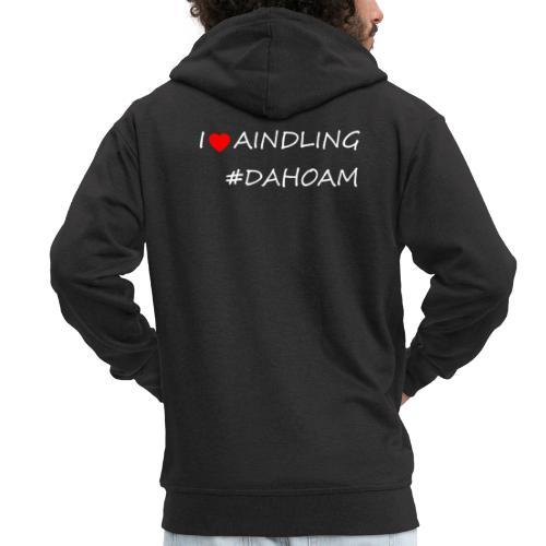 I ❤️ AINDLING #DAHOAM - Männer Premium Kapuzenjacke