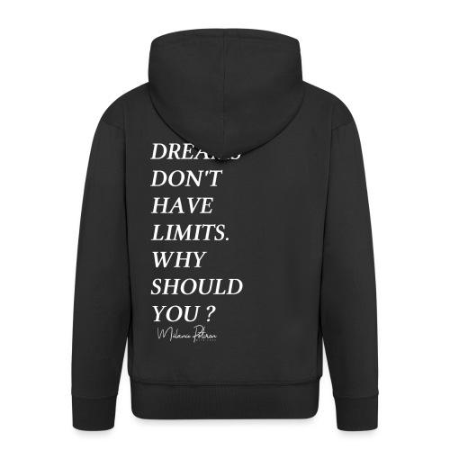 DREAMS DON'T HAVE LIMITS - Veste à capuche Premium Homme