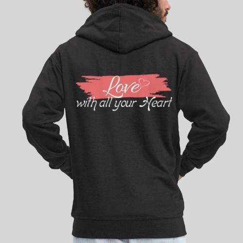 Love with all your Heart - Liebe von ganzem Herzen - Männer Premium Kapuzenjacke