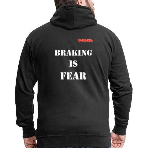 Braking is fear - Mannenjack Premium met capuchon