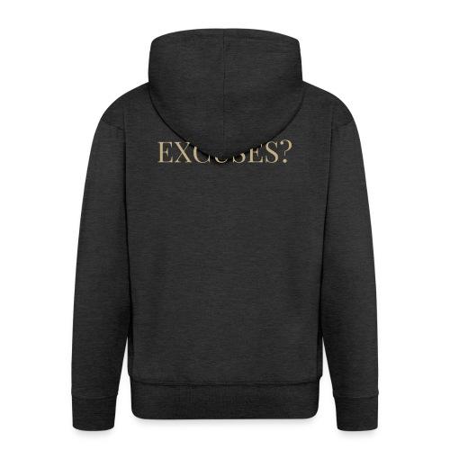 EXCUSES? Motivational T Shirt - Men's Premium Hooded Jacket