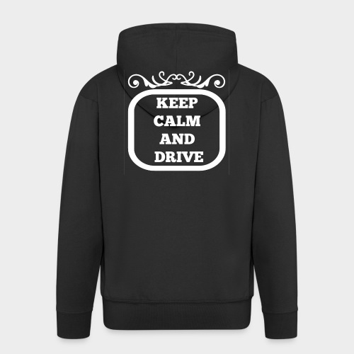 Keep calm and drive (Keep calm and drive) - Men's Premium Hooded Jacket