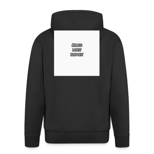 Alles Moet Kapoet shirt - Mannenjack Premium met capuchon
