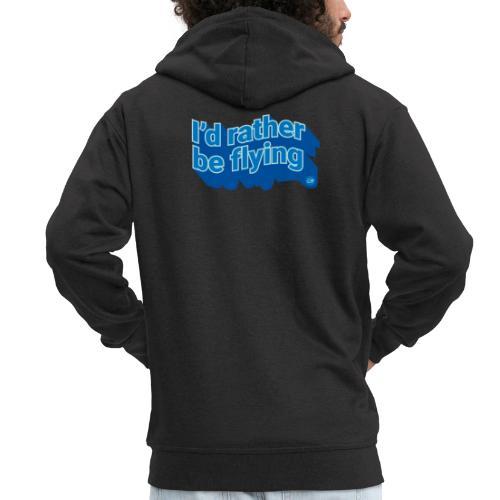 I'd rather be flying - Men's Premium Hooded Jacket