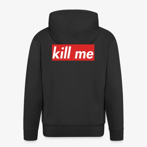 kill me - Men's Premium Hooded Jacket