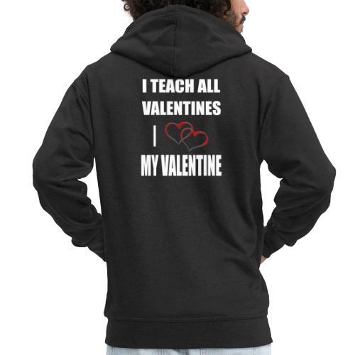 Ich lehre alle Valentines - Ich liebe meine Valen - Männer Premium Kapuzenjacke