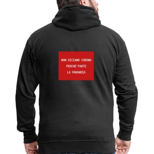 Non diciamo corona - Felpa con zip Premium da uomo