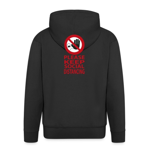 PLEASE KEEP SOCIAL DISTANCING - Felpa con zip Premium da uomo