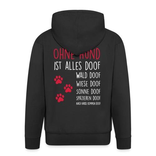 Vorschau: Ohne Hund ist alles doof - Männer Premium Kapuzenjacke