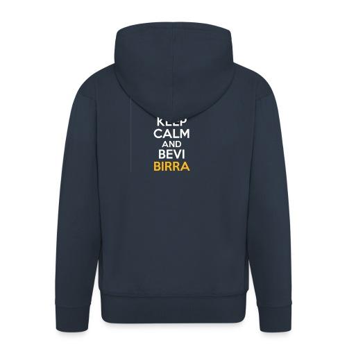 KEEP CALM AND BEVI BIRRA - Felpa con zip Premium da uomo