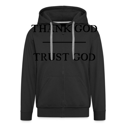 Thank God - Trust God - Männer Premium Kapuzenjacke